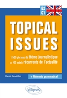 Anglais. topical issues. 1a500 phrases de theme journalistique sur 100 sujets recurrents de l'actual