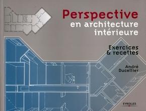 André Ducellier- Perspective en architecture intérieure