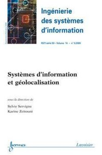 Systemes d'information et geolocalisation (ingenierie des systemes d'information rsti serie isi vol.
