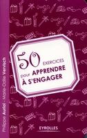 Philippe Auriol, Marie-Odile Vervisch - 50 exercices pour apprendre à s'engager