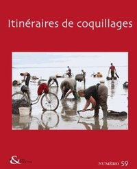 Techniques & culture, n 59. itineraires de coquillages