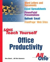 Sams Teach Yourself Office Productivity All in One