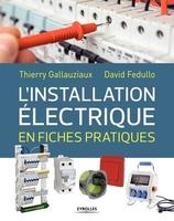 D.Fedullo, T.Gallauziaux - L'installation électrique en fiches pratiques