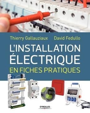 D.Fedullo, T.Gallauziaux- L'installation électrique en fiches pratiques