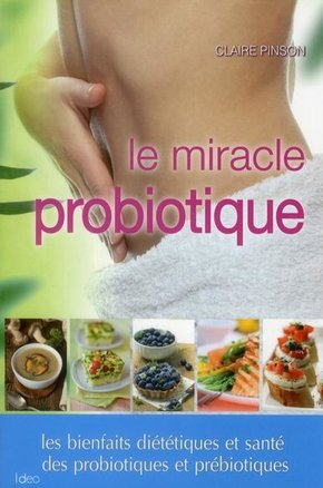 Le miracle probiotique