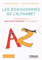 Malestroit, Aude De ; Prudhomme, Cyrinne - Les bonshommes de l'alphabet