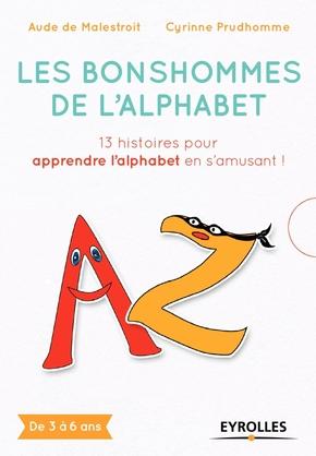 Malestroit, Aude De ; Prudhomme, Cyrinne- Les bonshommes de l'alphabet
