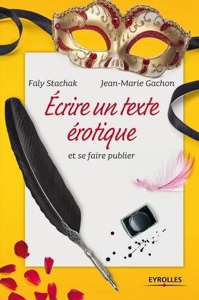 F.Stachak, J.-M.Gachon- Ecrire un texte érotique et se faire publier