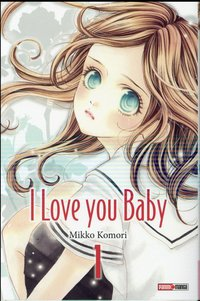 I love you baby - Tome 1