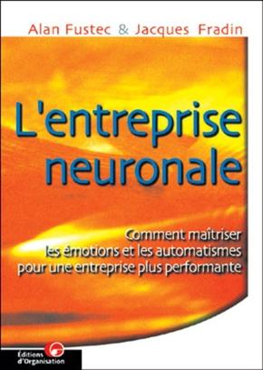 Alan Fustec, Jacques Fradin- L'entreprise neuronale