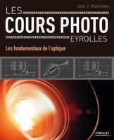 Jost J. Marchesi - Les cours photo - Les fondamentaux de l'optique
