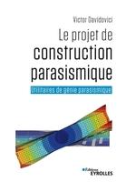 Victor Davidovici - Le projet de construction parasismique - utilitaires de genie parasismique
