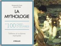 Fonta, Marguerite - La mythologie en 100 chefs-d'oeuvre