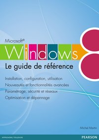 Windows 8 - Le guide de référence