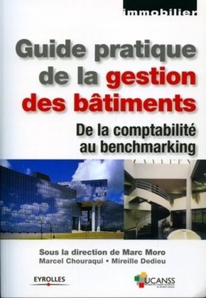 Marc Moro, Marcel Chouraqui, Mireille Dedieu- Guide pratique de la gestion des bâtiments