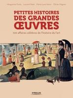 Palet, Laurent ; Fonta, Marguerite ; Nemo, Marie-Luce ; Magnan, Olivier - Petites histoires des grandes oeuvres
