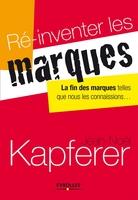 J.-N.Kapferer - Ré-inventer les marques