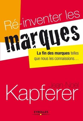 J.-N.Kapferer- Ré-inventer les marques