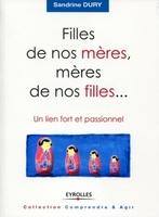 Sandrine Dury - Filles de nos mères, mères de nos filles...