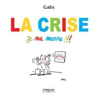 Gabs - La crise, je me marre !!!