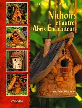 L.Macy- Nichoirs et autres abris enchanteurs