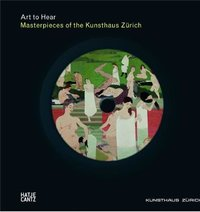 Masterpieces of the kunsthaus zurich (art to hear) livre + cd /anglais