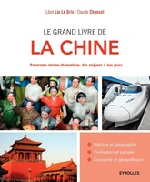 Liu Le Grix, Libin ; Chancel, Claude - Le grand livre de la Chine