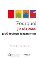 Franck Jullien - Pourquoi je stresse ?