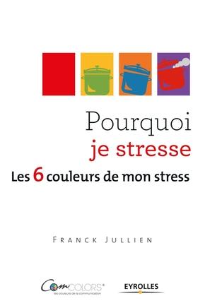 Franck Jullien- Pourquoi je stresse ?