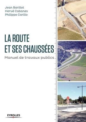 J.Barillot, H.Cabanes, P.Carillo- La route et ses chaussées