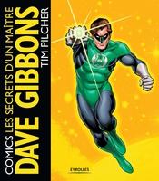 D.Gibbons, T.Pilcher - Comics : les secrets d'un maître