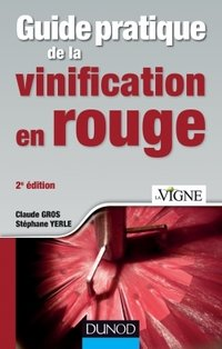 Guide pratique de la vinification en rouge