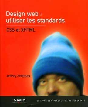 Jeffrey Zeldman- Design web : utiliser les standards
