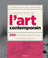 Bonham-Carter, Charlotte ; Hodge, David - Le grand livre de l'art contemporain