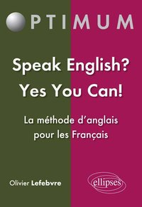 Speak english? yes you can! la méthode d'anglais pour les français