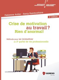 Crise de motivation au travail ? Rien d'anormal !