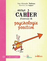 Petit cahier d'exercices de la psychologie positive