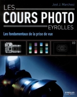 Jost J. Marchesi - Les cours photo - Les fondamentaux de la prise de vue