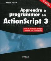 A.Tasso - Apprendre a programmer en actionscript 3. avec 70 exercices corriges + un mini s