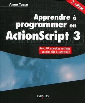A.Tasso- Apprendre a programmer en actionscript 3. avec 70 exercices corriges + un mini s