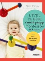 A.Charneau - L'éveil de bébé d'après la pédagogie Montessori