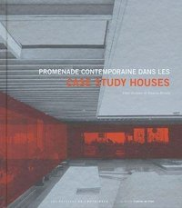 Promenades contemporaines dans les Case Study Houses