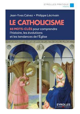 J.-Y.Calvez, P.Lécrivain - Le catholicisme