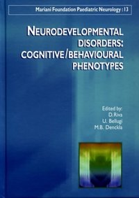 Neurodevelopmental disorders: cognitive/behavioural phenotypes