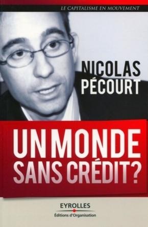 Pecourt Nicolas- Un monde sans crédit ?