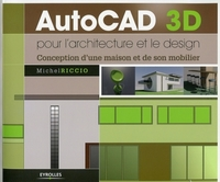 Michel Riccio - Autocad 3d pour l'architecture et le design