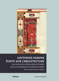 Gottfried semper. ecrits sur l'architecture