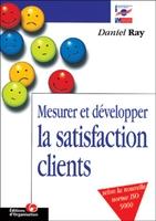 Daniel Ray - Mesurer et développer la satisfaction des clients