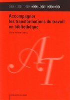 Accompagner les transformations du travail en bibliotheque