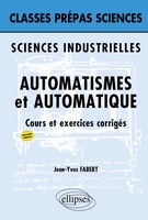 Sciences industrielles - Automatismes et automatique